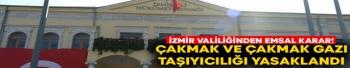 İzmir Valiliğinden emsal karar! Çakmak ve çakmak gazı taşıyıcılığı yasaklandı