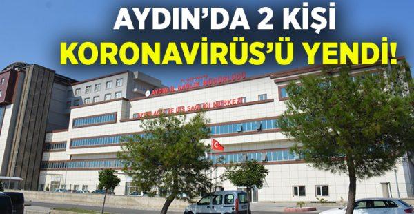 Aydın'da 2 kişi Koronavirüs'ü yendi!