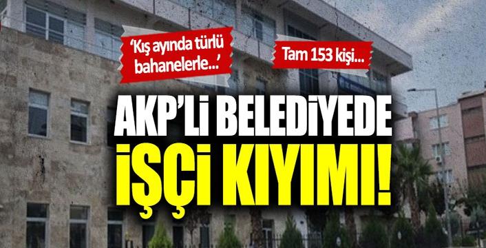 Aydın'da AKP'li Bozdoğan Belediyesinde işçi kıyımı!