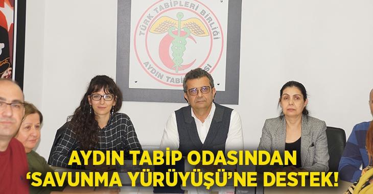 Aydın Tabip Odası'nda 'Savunma yürüyüşü'ne destek!