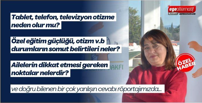 Aynur Özdemir:Aileler ön yargıyla yaklaşıyorlar bu meseleye