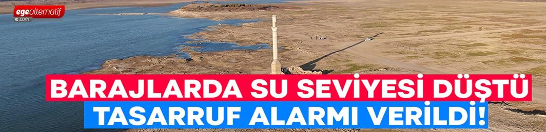 Barajlarda su seviyesi düştü, tasarruf alarmı verildi!