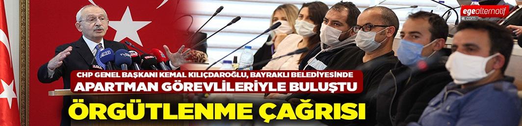 CHP Genel Başkanı Kemal Kılıçdaroğlu, Bayraklı Belediyesinde Apartman Görevlileriyle Buluştu