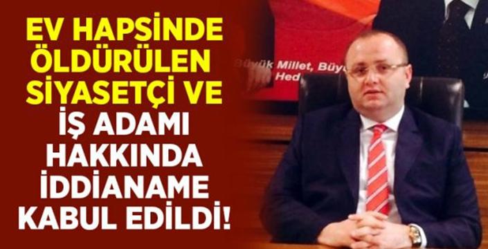 Ev hapsinde öldürülen Ahmet Kurtuluş hakkındaki iddianame kabul edildi!