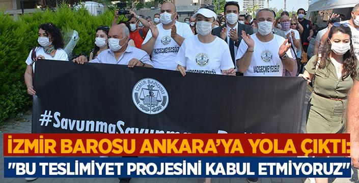 """İzmir Barosu Ankara'ya yola çıktı: """"Savunma savunmasız değildir"""""""
