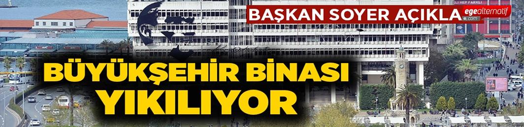 İzmir Büyükşehir Belediyesi Binası yıkılıyor