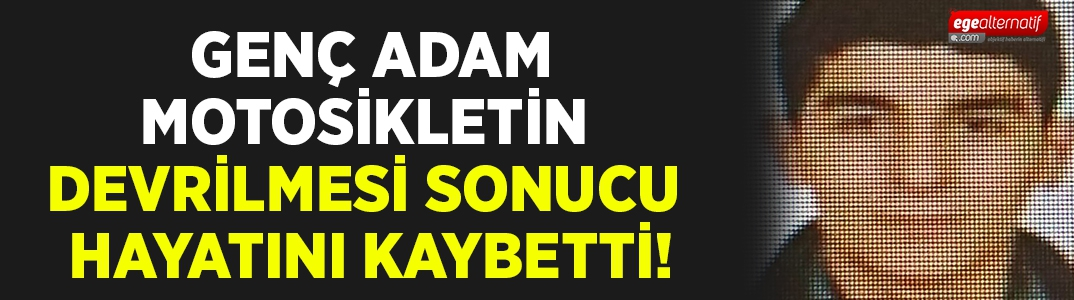 İzmir'de bir gencç daha trafik kurbanı oldu!