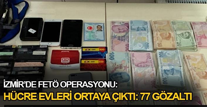 İzmir'de FETÖ'nün hücre evlerine operasyon: 77 gözaltı