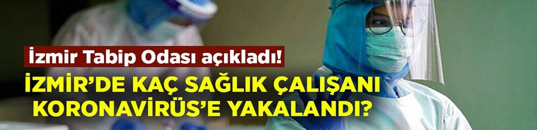 İzmir'de kaç sağlık çalışanının Koronavirüs'e yakalandığı açıklandı!