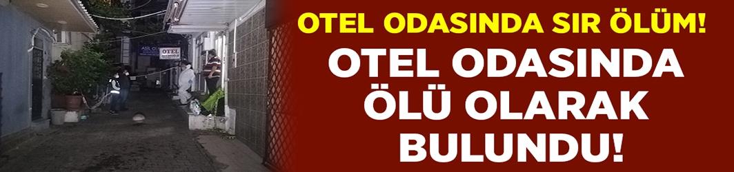 İzmir^deOtel odasında sır ölüm!