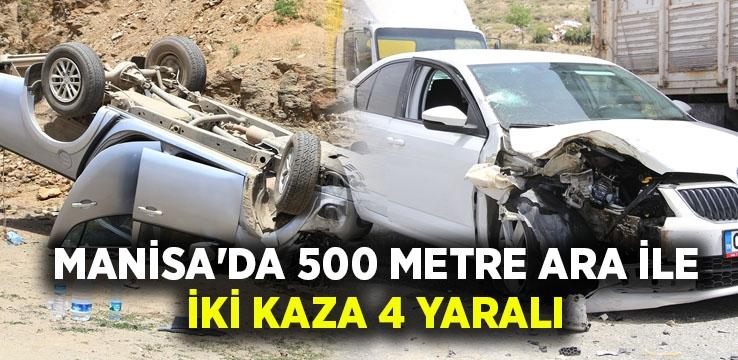 Manisa'da 500 metre ara ile iki kaza: 4 yaralı