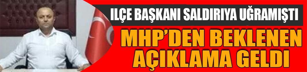 MHP'den saldırıya uğrayan başkan hakkında flaş açıklama!