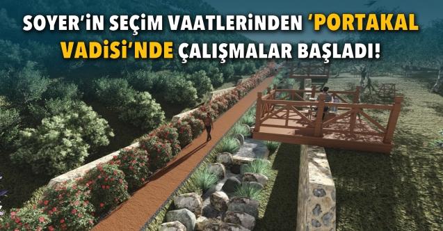 Ödüllü proje Portakal Vadisi'nde çalışmalar başladı