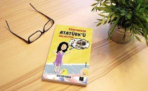 """Öğretmenim Atatürk'ü Anlatıyor"""""""