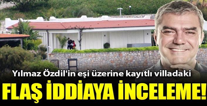 Özdil'in villasında 'kaçak yapı' soruşturması tamamlandı
