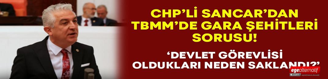 Teoman Sancar TBMM'de sordu: Şehit edilen evlatlarımızın kaçırıldıklarında devlet görevlisi olduğu neden saklandı?