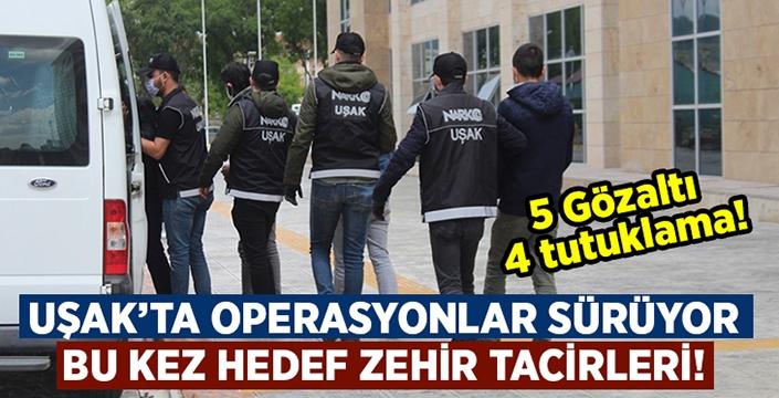 Uşak'ta bu kez uyuşturucu operasyonu!